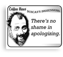 There's no shame in apologizing Canvas Print