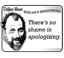 There's no shame in apologizing Photographic Print