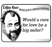 Would a cure for love be a big seller? Photographic Print