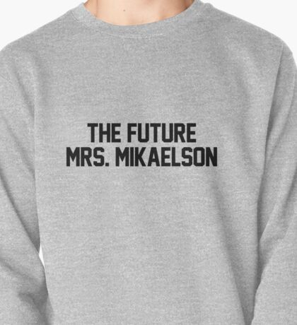 The Future Mrs. Mikaelson Pullover