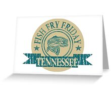 TENNESSEE FISH FRY Greeting Card