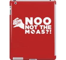 NOO NOT THE MOAS! iPad Case/Skin
