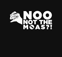 NOO NOT THE MOAS! Unisex T-Shirt