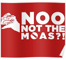 NOO NOT THE MOAS! Poster