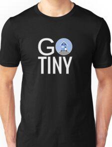 Go Tiny - Tiny House Unisex T-Shirt