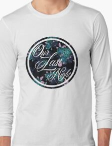 Our Last Night Long Sleeve T-Shirt