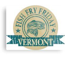 VERMONT FISH FRY Metal Print