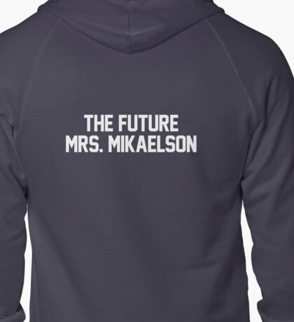 The Future Mrs. Mikaelson-- White Zipped Hoodie