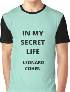 In my secret life - Leonard Cohen Graphic T-Shirt