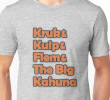 Kruk & Kuip & Flem & The Big Kahuna Unisex T-Shirt