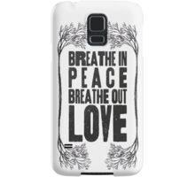 Breath Peace & Love Samsung Galaxy Case/Skin