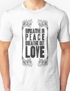 Breath Peace & Love Unisex T-Shirt