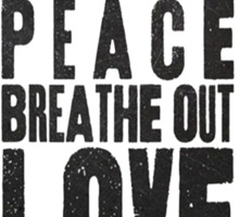 Breath Peace & Love Sticker