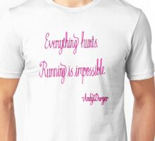 Everything hurts. Running is impossible. Andy Dwyer quote. Unisex T-Shirt