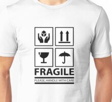 Fragile - Please Handle With Care Unisex T-Shirt