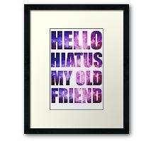 Hello hiatus my old friend Framed Print