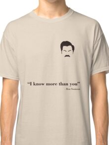 I know more than you. Classic T-Shirt