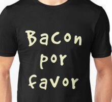 Bacon Por Favor Bilingual Tshirt Unisex T-Shirt