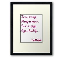 Pizza is knowledge - April Ludgate quote Framed Print