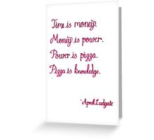 Pizza is knowledge - April Ludgate quote Greeting Card