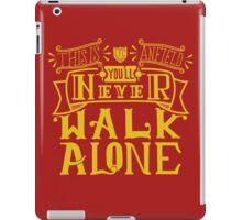 You'll Never Walk Alone iPad Case/Skin