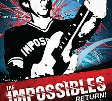 The Impossibles Return Poster - 6/9/12 & 6/10/12 by PrioritiesIntac