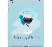 You complete me -- wine iPad Case/Skin