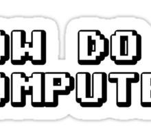 How Do I Computer Sticker