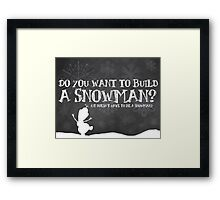 Do You Want to Build a Snowman? Framed Print