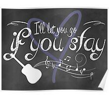 I'll Let You Go, If You Stay Poster