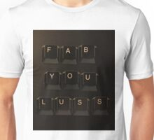 Keyboard lettering of FABULOUS but not quite... Unisex T-Shirt