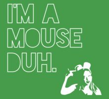 I'm a MOUSE. Duh! One Piece - Short Sleeve