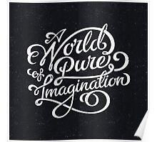 A World of Pure Imagination Poster
