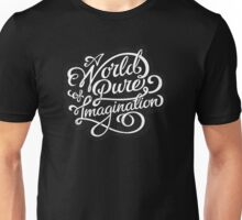 A World of Pure Imagination Unisex T-Shirt