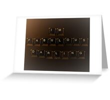 Keyboard lettering of IM FABULOUS DARLING Greeting Card