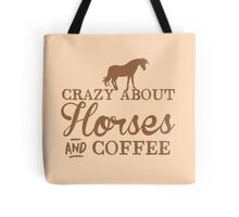 Crazy about horses and coffee Tote Bag