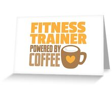 Fitness trainer powered by coffee Greeting Card