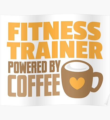Fitness trainer powered by coffee Poster