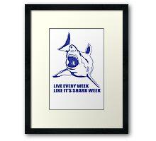LIVE EVERY WEEK LIKE SHARK WEEK FUNNY SUPER SOFT TSHIRT 30 ROCK TEE EARTH NBC Framed Print