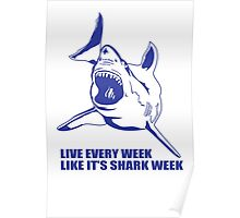 LIVE EVERY WEEK LIKE SHARK WEEK FUNNY SUPER SOFT TSHIRT 30 ROCK TEE EARTH NBC Poster