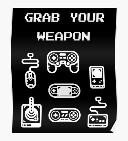 Classic / Old-School Video Game Controllers - Grab your Weapon Poster