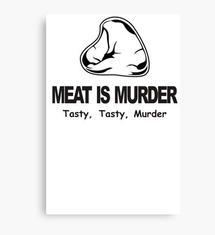 Meat Is Murder Tasty Tasty Murder T-Shirt Funny BBQ Food TEE Cooking Bacon Canvas Print