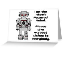 Best Wishes From Atomic Powered Toy Robot Greeting Card