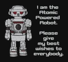 Best Wishes From Atomic Powered Toy Robot by TheShirtYurt