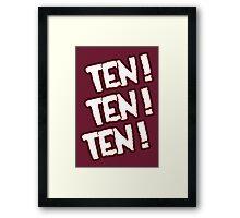 Ten! Ten! Ten! Framed Print