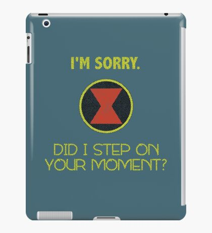 Did I Step On Your Moment? iPad Case/Skin