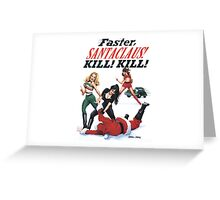 Faster Santaclaus! Kill! Kill! Greeting Card