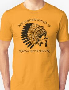 My Indian Name is Runs With Beer T-Shirt Funny Drinking Party Bar TEE Drunk vtg T-Shirt