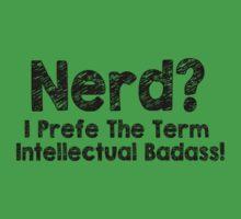 Nerd I Prefer The Term Intellectual Badass T-Shirt Funny Geek TEE Classic New by beardburger