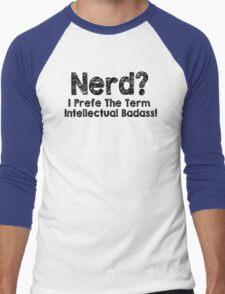 Nerd I Prefer The Term Intellectual Badass T-Shirt Funny Geek TEE Classic New Men's Baseball ¾ T-Shirt
